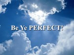 Be Ye PERFECT![1]